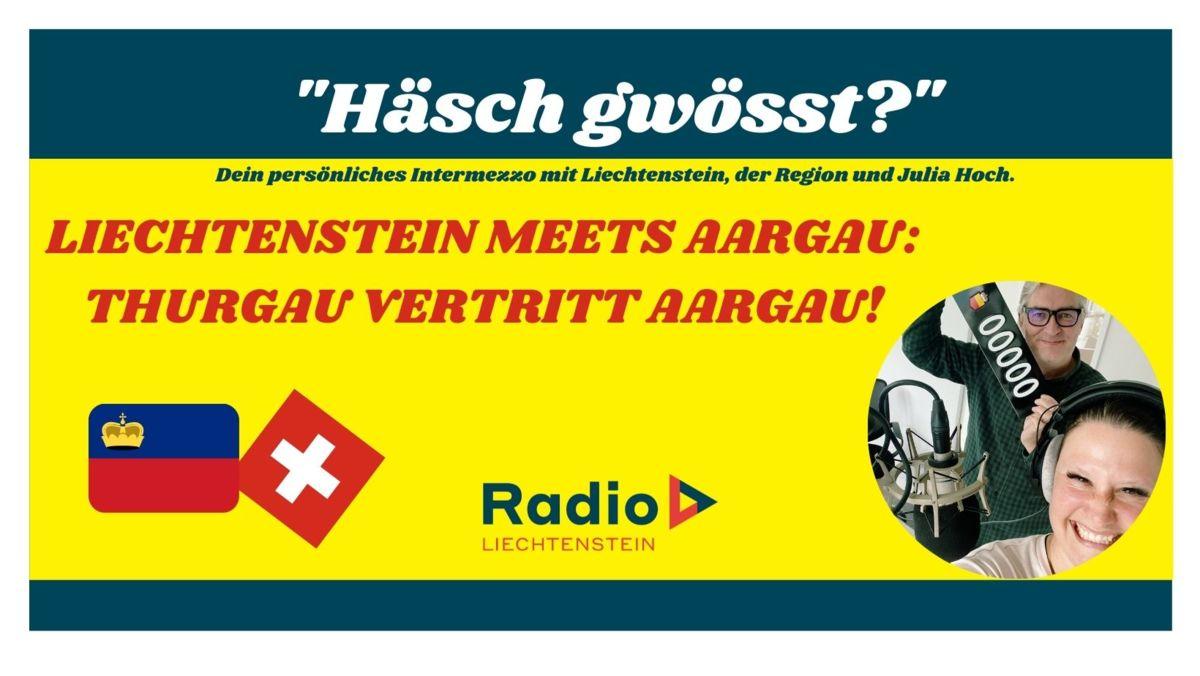 Liechtenstein meets Aaargau: Thurgau vertritt Aargau in Liechtenstein!