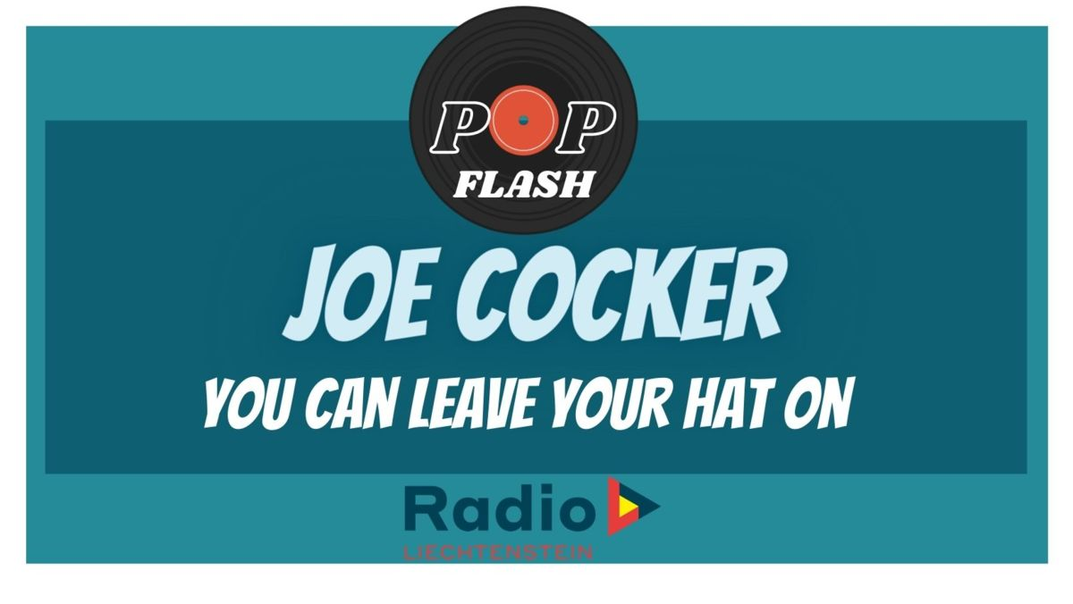 Radio L Popflash: Joe Cocker- You can leave your Heat on
